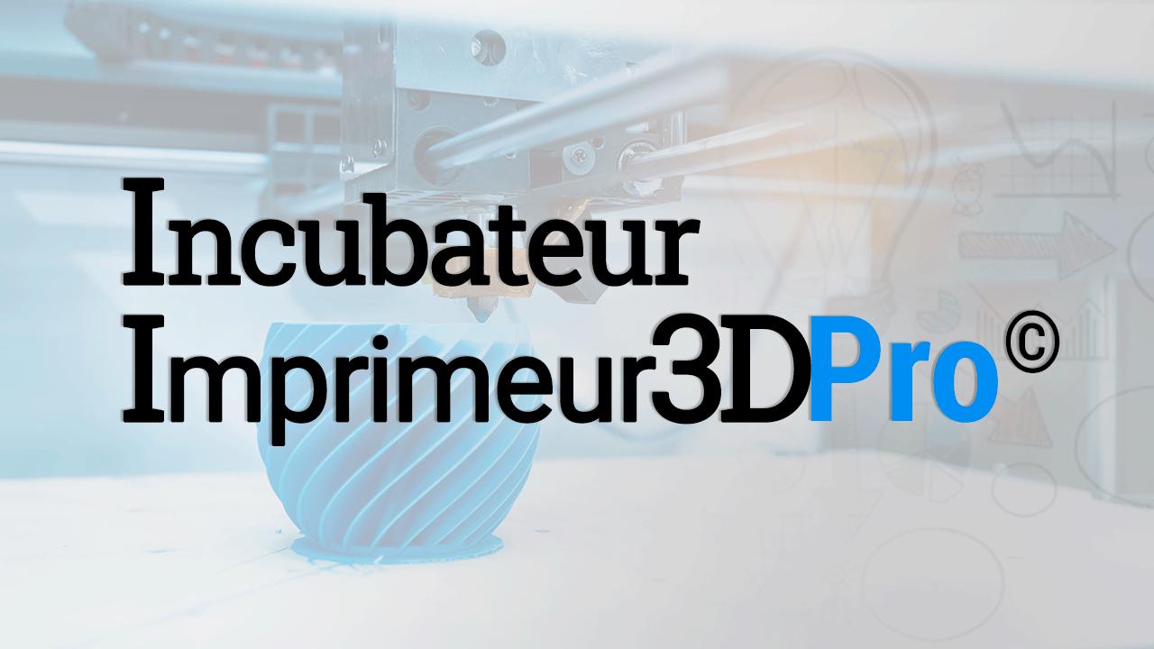 Incubateur Imprimeur3DPro