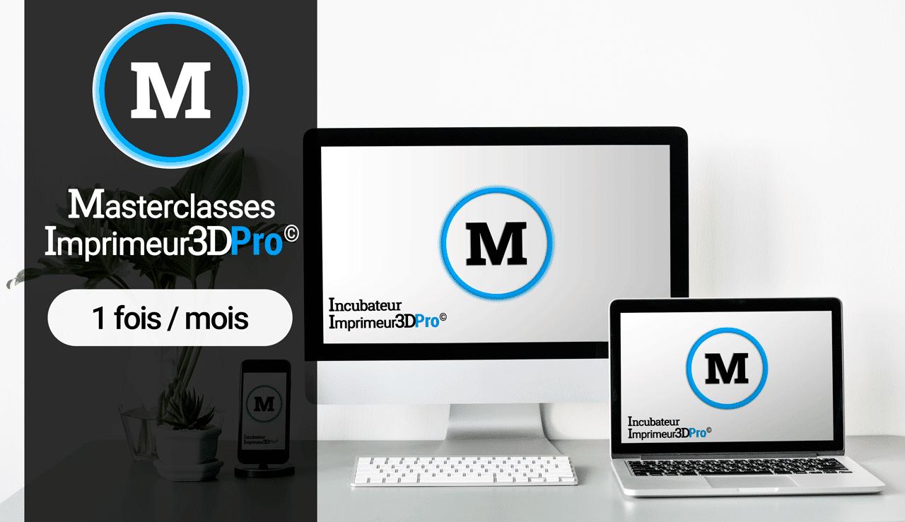 Masterclasses Incubateur Imprimeur3DPro