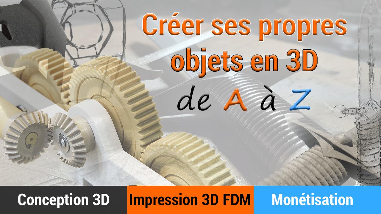 Programme Créer ses propres objets en 3D de A à Z
